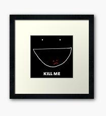 Kill Me Framed Print