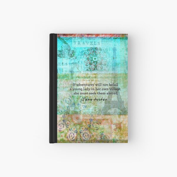 Witty Jane Austen travel quote Hardcover Journal