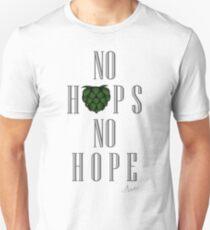 No Hops, No Hope Unisex T-Shirt