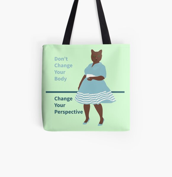 Don't Change Your Body, Change Your Perspective All Over Print Tote Bag