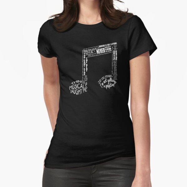 Things Musicals Taught Me - Musical Theatre Fitted T-Shirt