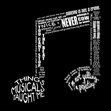 Things Musicals Taught Me - Musical Theatre by PKdesigns
