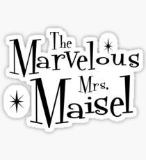 Marvelous Mrs. Maisel Sticker