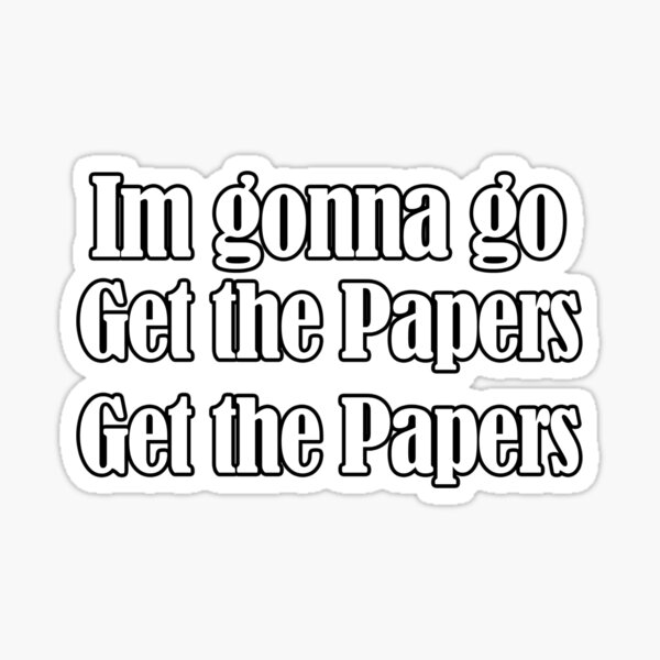 get the papers get the papers Sticker