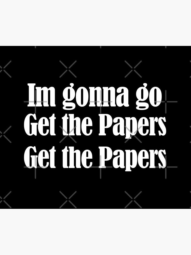 get the papers get the papers by JTK667