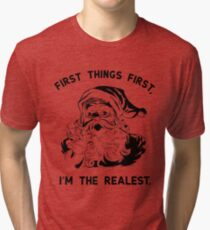 The Realest Tri-blend T-Shirt