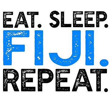 Eat Sleep Fiji Repeat by TshirtsLIVE