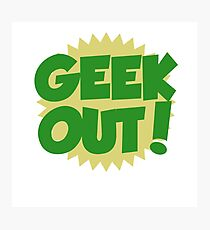 GEEK OUT Photographic Print