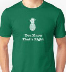 Du weißt, das ist richtig! - Ananas Slim Fit T-Shirt