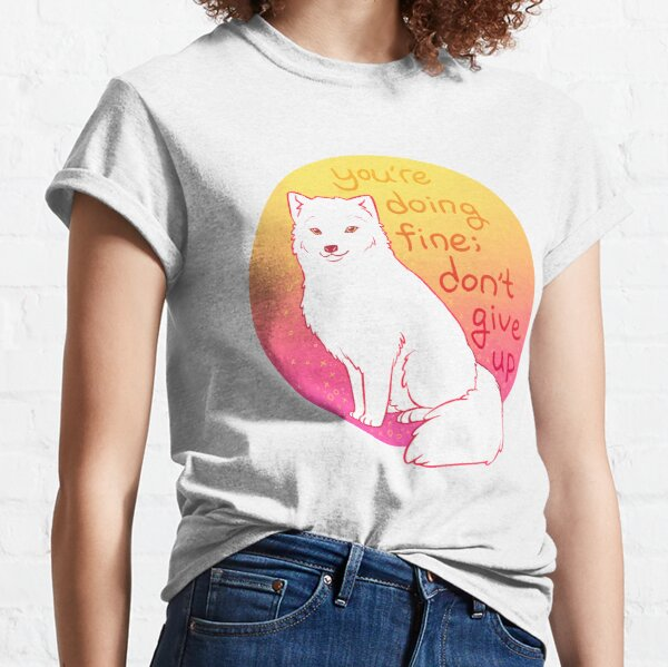 """""""Don't Give Up"""" Encouraging Arctic Fox Classic T-Shirt"""
