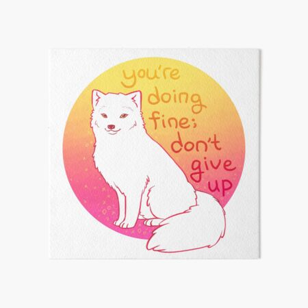 """""""Don't Give Up"""" Encouraging Arctic Fox Art Board Print"""