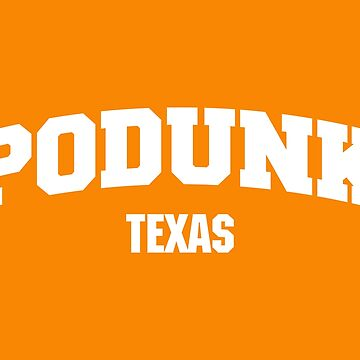 Podunk Texas White Print by pufahl
