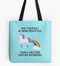 May Your Day Be More Beautiful Than A Unicorn Farting Rainbows Tote Bag