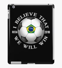 Brazil Soccer Team We Will Win 2018 Cup Futbol In Russia Tshirt iPad Case/Skin
