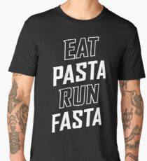 Eat Pasta Run Fasta Men's Premium T-Shirt