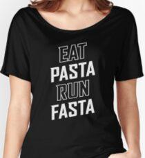 Eat Pasta Run Fasta Women's Relaxed Fit T-Shirt