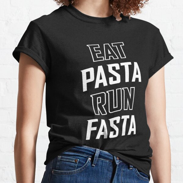 Eat Pasta Run Fasta Classic T-Shirt