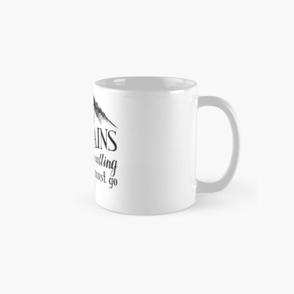 The Mountains Are Calling and I Must Go Wanderlust Mountains Classic Mug