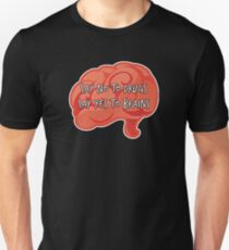 Say No to Drugs, Yes to Brains Unisex T-Shirt