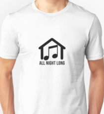 House Music All Night Long  | Funny Music Lovers  Unisex T-Shirt