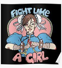 Fight Like A Girl - Chun Li (Street Fighter) Poster