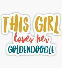 This girl loves her goldendoodle  Sticker