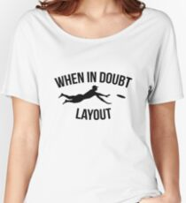 When In Doubt Layout  | Ultimate Frisbee Sports  Women's Relaxed Fit T-Shirt