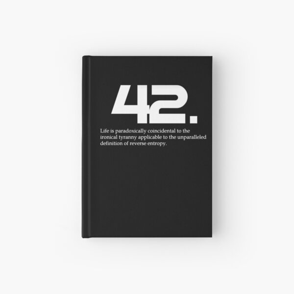 The meaning of life is 42 - Hitchhiker's Guide to the Galaxy Hardcover Journal