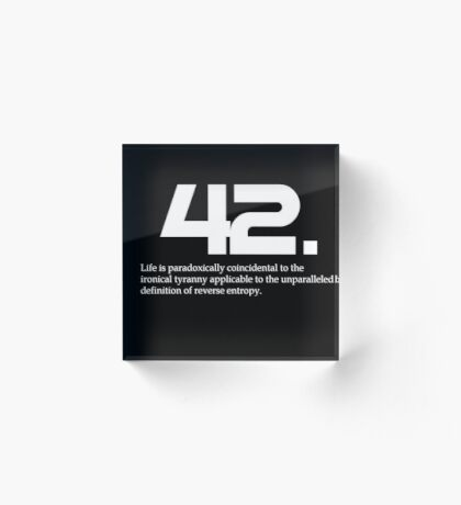 The meaning of life is 42 - Hitchhiker's Guide to the Galaxy Acrylic Block