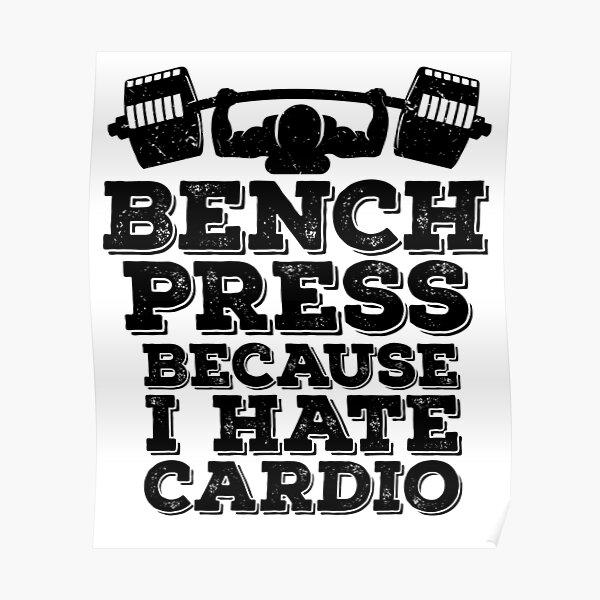 Benchpress parce que je déteste Cardio Haltérophilie, Powerlifting, Bodybuilding Design inspiré Poster
