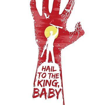 Hail to the king, BABY!  by Eilex-Design