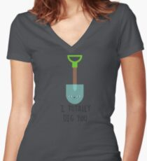 I totally dig you Women's Fitted V-Neck T-Shirt