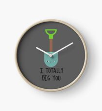 I totally dig you Clock