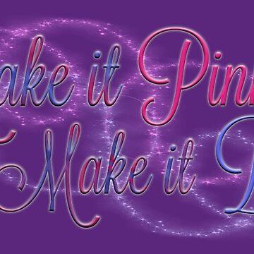 Make it Pink, Make it Blue by drinkingthesea