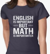 English Is Important But Math Is Importanter Funny Women's Fitted T-Shirt
