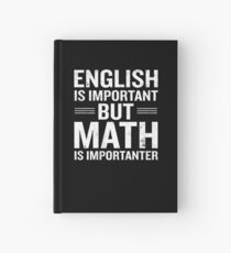 English Is Important But Math Is Importanter Funny Hardcover Journal