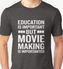 Education Is Important But Movie Is Importanter Geek T-Shirt