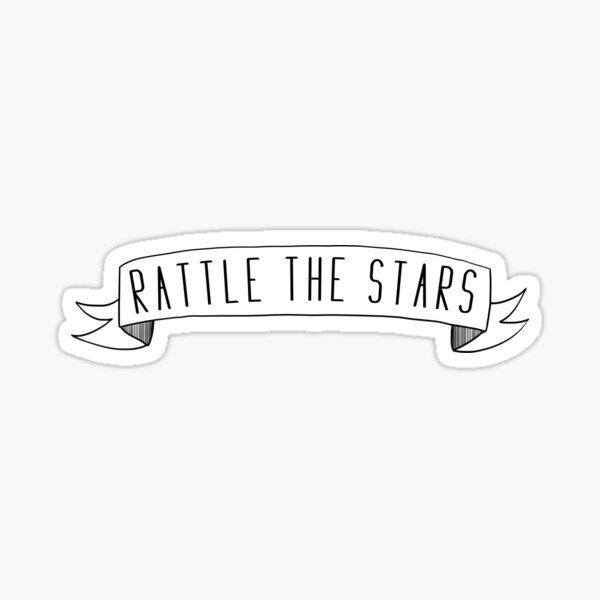 Rattle the stars Sticker