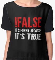 !False It's Funny Because It's True Programmer Quote Geek Chiffon Top
