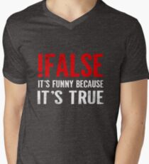 !False It's Funny Because It's True Programmer Quote Geek Men's V-Neck T-Shirt