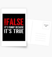 !False It's Funny Because It's True Programmer Quote Geek Postcards