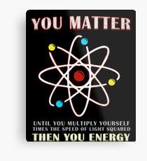 Lienzo metálico Tu importa que tu energía Cita divertida de geek