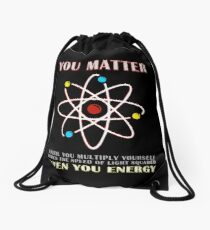 You Matter Than You Energy Funny Science Geek Quote Drawstring Bag