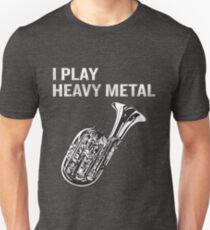 I Play Heavy Metal Funny Tuba Quote Pun Joke Gift Unisex T-Shirt
