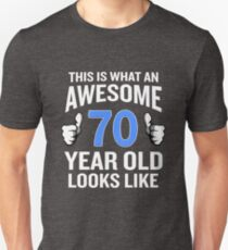 70 Year Old Birthday Funny Senior Man Or Woman Gift Unisex T Shirt