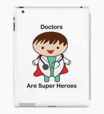 Doctors Are Super Heroes iPad Case/Skin