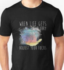 When life gets blurry, adjust focus Unisex T-Shirt