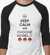 Keep calm and choose wisely Men's Baseball ¾ T-Shirt