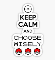 Keep calm and choose wisely Sticker