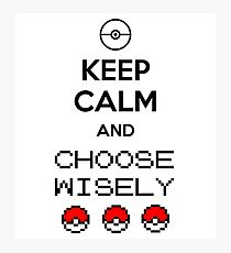 Keep calm and choose wisely Photographic Print